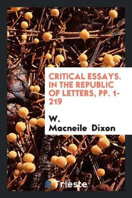 Critical Essays. in the Republic of Letters, Pp. 1-219 (Paperback)