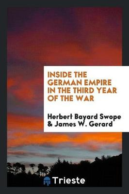 Inside the German Empire in the Third Year of the War (Paperback)