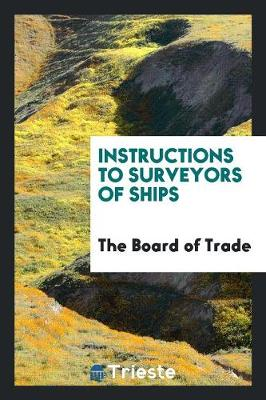 Instructions to Surveyors of Ships (Paperback)