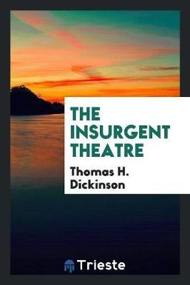 The Insurgent Theatre (Paperback)