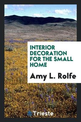 Interior Decoration for the Small Home (Paperback)