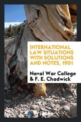 International Law Situations with Solutions and Notes, 1901 (Paperback)