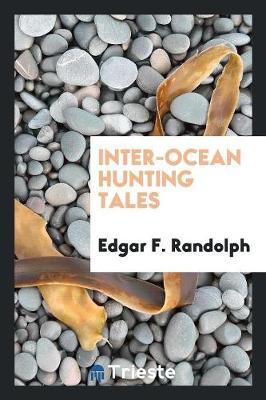 Inter-Ocean Hunting Tales (Paperback)