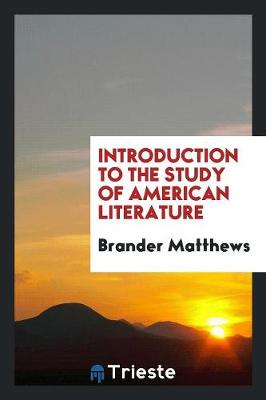 An Introduction to the Study of American Literature (Paperback)