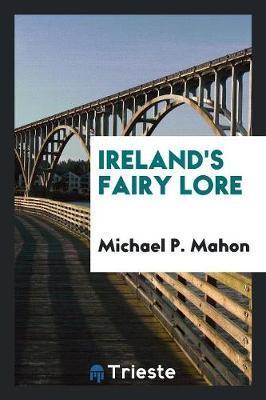 Ireland's Fairy Lore (Paperback)