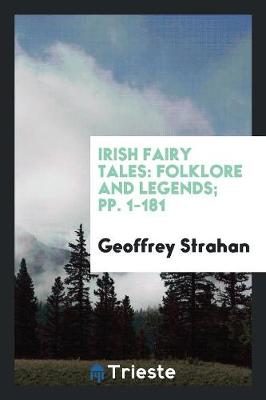 Irish Fairy Tales: Folklore and Legends; Pp. 1-181 (Paperback)