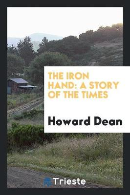 The Iron Hand: A Story of the Times (Paperback)