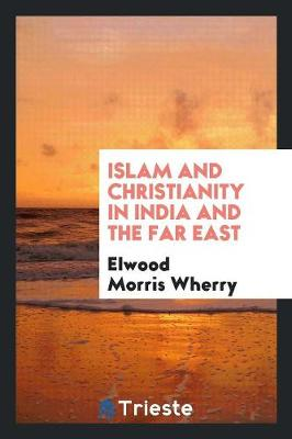 Islam and Christianity in India and the Far East (Paperback)