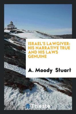 Israel's Lawgiver: His Narrative True and His Laws Genuine (Paperback)