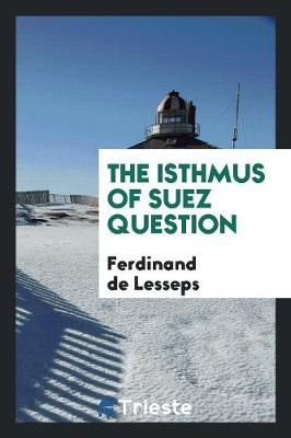 The Isthmus of Suez Question (Paperback)