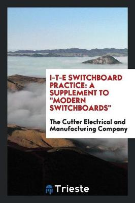 I-T-E Switchboard Practice: A Supplement to Modern Switchboards (Paperback)