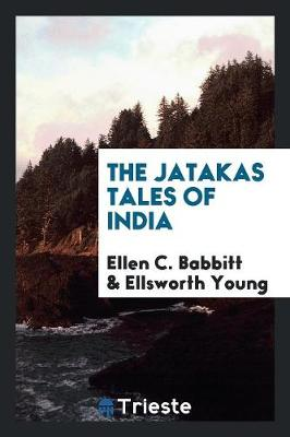 The Jatakas Tales of India (Paperback)