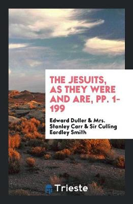 The Jesuits, as They Were and Are, Pp. 1-199 (Paperback)