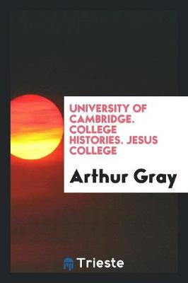 University of Cambridge. College Histories. Jesus College (Paperback)