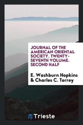 Journal of the American Oriental Society. Twenty-Seventh Volume. Second Half (Paperback)