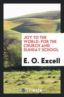 Joy to the World: For the Church and Sunday School (Paperback)