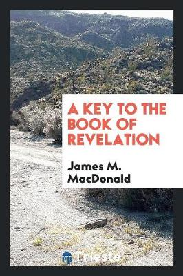 A Key to the Book of Revelation .. (Paperback)