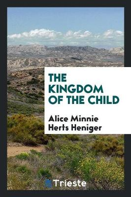 The Kingdom of the Child (Paperback)