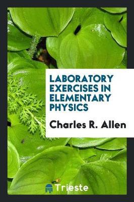 Laboratory Exercises in Elementary Physics (Paperback)