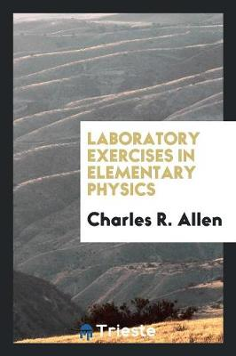 Laboratory Exercises in Elementary Physics (Paperback)