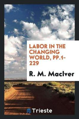 Labor in the Changing World, Pp.1-229 (Paperback)