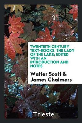 Twentieth Century Text-Books. the Lady of the Lake; Edited with an Introduction and Notes (Paperback)