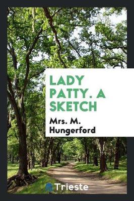 Lady Patty. a Sketch (Paperback)