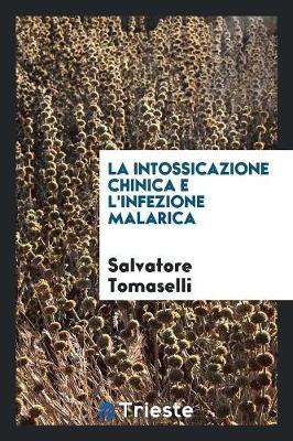 La Intossicazione Chinica E l'Infezione Malarica (Paperback)