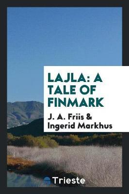 Lajla: A Tale of Finmark (Paperback)