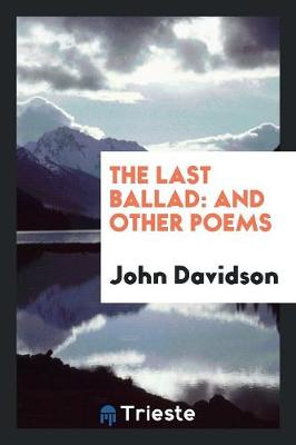 The Last Ballad and Other Poems (Paperback)
