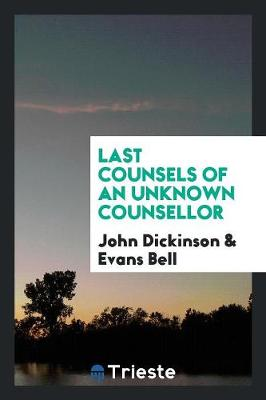 Last Counsels of an Unknown Counsellor (Paperback)