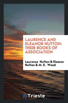 Laurence and Eleanor Hutton: Their Books of Association (Paperback)