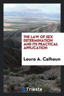 The Law of Sex Determination and Its Practical Application (Paperback)