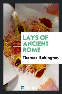 Lays of Ancient Rome (Paperback)