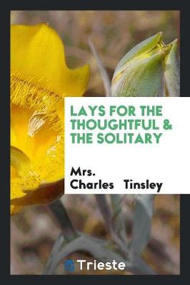 Lays for the Thoughtful & the Solitary (Paperback)