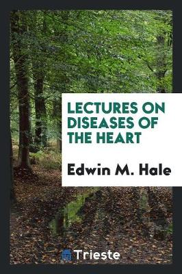Lectures on Diseases of the Heart (Paperback)
