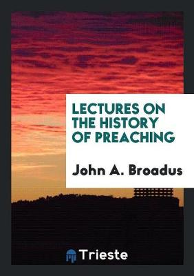 Lectures on the History of Preaching (Paperback)