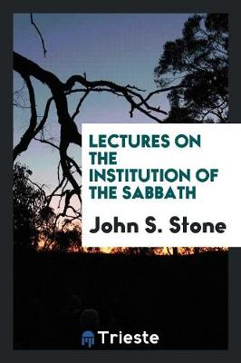 Lectures on the Institution of the Sabbath (Paperback)