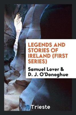 Legends and Stories of Ireland (First Series) (Paperback)