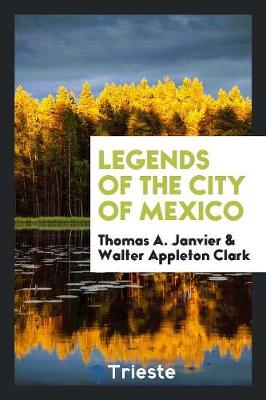 Legends of the City of Mexico (Paperback)