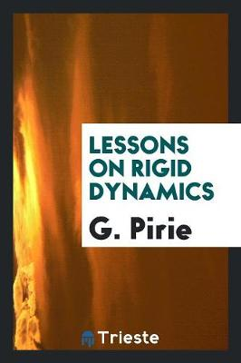 Lessons on Rigid Dynamics (Paperback)