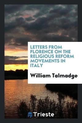 Letters from Florence on the Religious Reform Movements in Italy (Paperback)