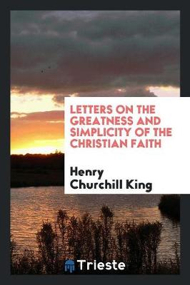 Letters on the Greatness and Simplicity of the Christian Faith (Paperback)