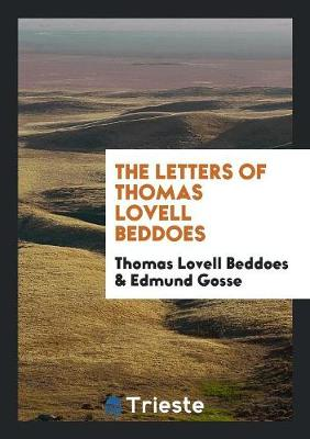 The Letters of Thomas Lovell Beddoes (Paperback)