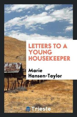 Letters to a Young Housekeeper (Paperback)