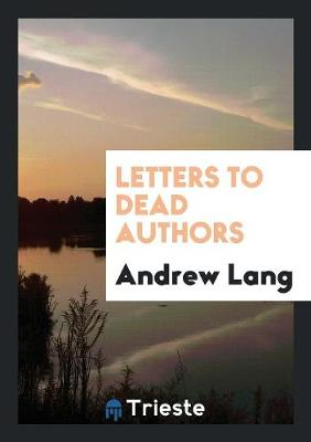 Letters to Dead Authors (Paperback)