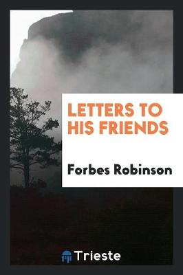 Letters to His Friends (Paperback)