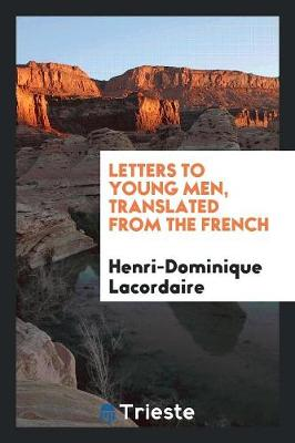 Letters to Young Men, Translated from the French (Paperback)