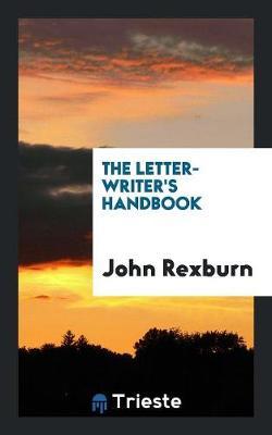 The Letter-Writer's Handbook (Paperback)