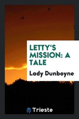 Letty's Mission: A Tale (Paperback)